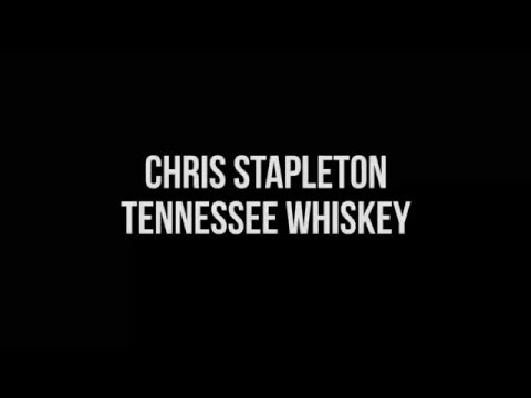 Download Chris Stapleton Tennessee Whiskey Lyrics