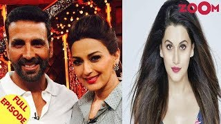 Akshay Kumar Meets Sonali | Why Taapsee Pannu Decides To Hike Her Fees? And More