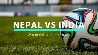 Nepal Vs India  - SAAF  Championship  Women's Football Live Streaming
