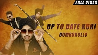 New Punjabi Songs 2016 | Up To Date Kuri | Official Video [Hd] | Dumbskulls | Latest Punjabi Songs