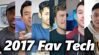 Fav Tech of 2017! Tech YouTuber Edition!