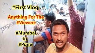 FirstVlog | Anything For The Viewers | Mumbai To Pune || Sangram Singh Vlog