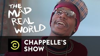"""The Mad Real World"" Pt. 3 - Chappelle's Show - Uncensored"