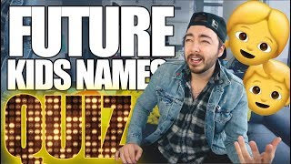 Finding Out The Names Of My Future Kids!