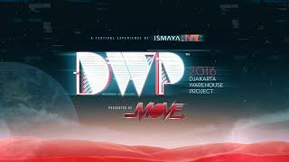 Djakarta Warehouse Project 2016 - #DWP16 Phase 1-3 Video Mix