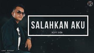 Salahkan Aku - Aliff Dien    Promo Lirik HD