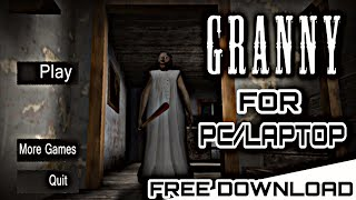 [FREE] Play Granny in LAPTOP/PC | DOWNLOAD+INSTALLATION |