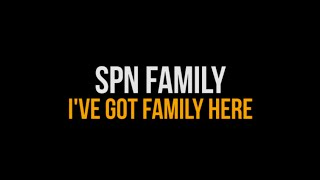 SPN Family | I've Got Family Here