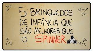 5 BRINQUEDOS DE INFÂNCIA QUE SÃO MELHORES QUE O SPINNER