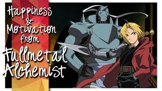 Fullmetal Alchemist ► Happiness & Motivation