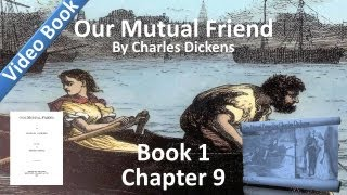Book 1, Chapter 09 - Our Mutual Friend by Charles Dickens - Mr. and Mrs. Boffin in Consultation