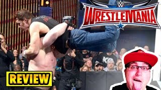 WWE WrestleMania 32 Full Show REVIEW Triple H vs Reigns, Ambrose vs Lesnar, McMahon vs Undertaker