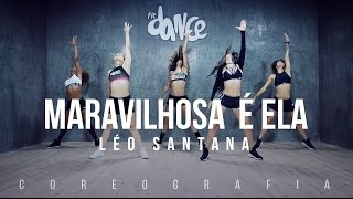 Maravilhosa é Ela - Léo Santana - Coreografia |  FitDance TV