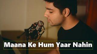 Maana Ke Hum Yaar Nahin - Male Version | Meri Pyaari Bindu | Siddharth Slathia (Cover)