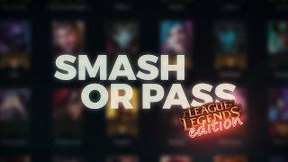 SMASH OR PASS: League of Legends Edition ft. Pokimane, Scarra, Pokelawls, Based Yoona