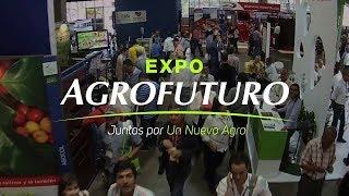 Expo Agrofuturo 2017 Parte I- TvAgro por Juan Gonzalo Angel- TvAgro por Juan Gonzalo Angel