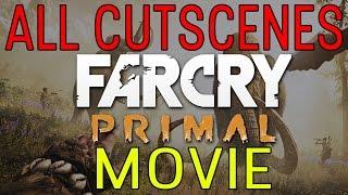 Far Cry Primal ALL CUTSCENES /  FULL MOVIE (PS4/XboxOne/PC)