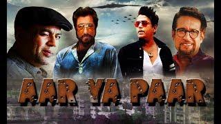 Aar Ya Paar Full Hindi Bollywood Movie | Bollywood Action Movies 2018 | Paresh Rawal, Jackie Shroff