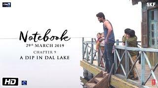 Notebook | Chapter 9 | Pranutan Bahl | Zaheer Iqbal | Nitin Kakkar | 29th March 2019