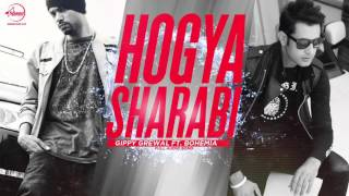 Hogya Sharabi (Full Audio) | Gippy Grewal Feat Bohemia | Latest Punjabi Song 2016 | Speed Records