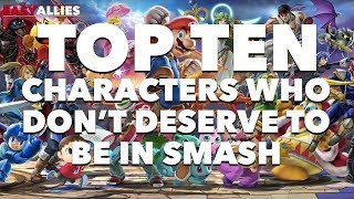 Top 10 Characters Who Don't Deserve to be in Smash