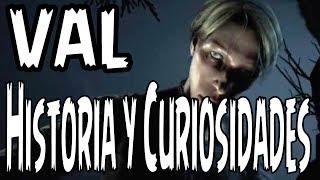 Val - Historia y Curiosidades (Outlast 2)