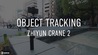 Zhiyun Crane 2 Object Tracking tutorial by Chung Dha