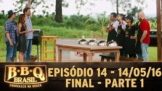 BBQ Brasil (14/05/16) - Episódio 14 - Final - Parte 1