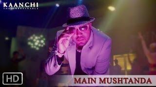 Mushtanda - Kaanchi | Mika Singh, Mishti