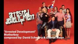 ARRESTED DEVELOPMENT - 05: Motherboy (Original Television Soundtrack)