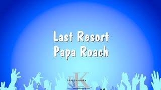 Last Resort - Papa Roach (Karaoke Version)