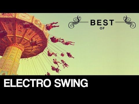 Best of Electro Swing Mix - January 2018