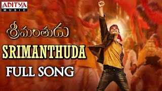 Srimanthuda Full Song || Srimanthudu Songs || Mahesh Babu, Shruthi Hasan, Devi Sri Prasad