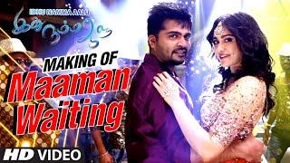 Maaman Waiting Making || Idhu Namma Aalu ||T R Silambarasan STR,Nayantara,Andrea ||T.R. Kuralarasan