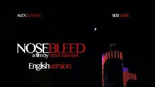 NOSEBLEED (English Version HD)