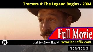 Watch: Tremors 4: The Legend Begins Full Movie Online