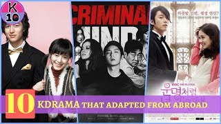 10 KDRAMA that were adapted from abroad