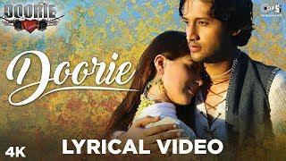 Doorie Lyrical Video - Doorie | Atif Aslam | Featuring Urvashi Sharrma | Bollywood Songs