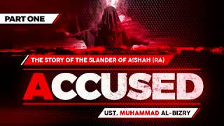 ACCUSED - The Slander of Aishah - Part One