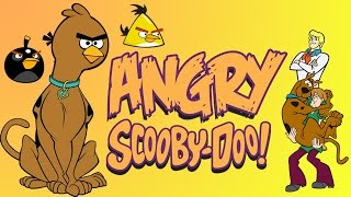 Angry Scooby-Doo!(Angry Birds meet Scooby-Doo!)