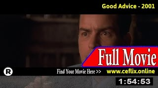 Watch: Good Advice (2001) Full Movie Online