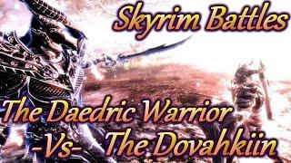 Skyrim Battles - The Dovahkiin vs The Daedric Warrior! [Legendary Settings]