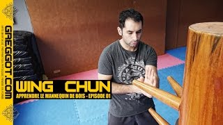 Wing Chun : apprendre le mannequin de bois - Episode 01