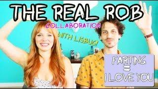 Farting = I Love You - Lisbug Collab -The Real Rob