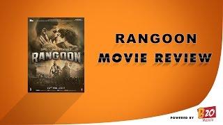 Movie review of Rangoon Powered by B20 Masala