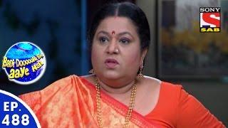 Badi Door Se Aaye Hain - बड़ी दूर से आये है - Episode 488 - 21st April, 2016