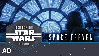 Space Travel | Science and Star Wars