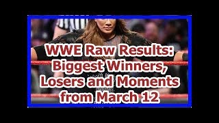 wwe news wrestlemania 34 2018:  Biggest Winners, Losers and Moments from March 12