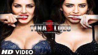 Tina And Lolo Official Trailer | Sunny Leone, Karishma Tanna, Deepak Tijori