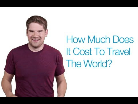 How Much Does It Cost To Travel The World